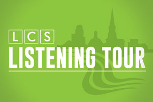LCS Listening Tour