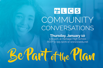 LCS Community Conversations Thursday January 10. Be Part of the Plan