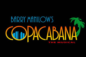 Barry Manilow's Copacabana The Musical poster