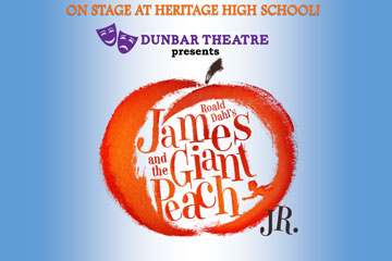 On Stage at Heritage High School Dunbar Theatre presents James and the Giant Peach Jr.