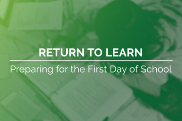 Return to Learn: Preparing for the first day of school
