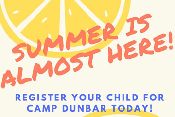 Summer is almost here! Register your child for Camp Dunbar today!