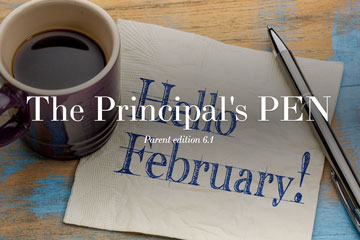 The Principal's Pen 3.0 - Parent Edition 6.1 - Hello February!